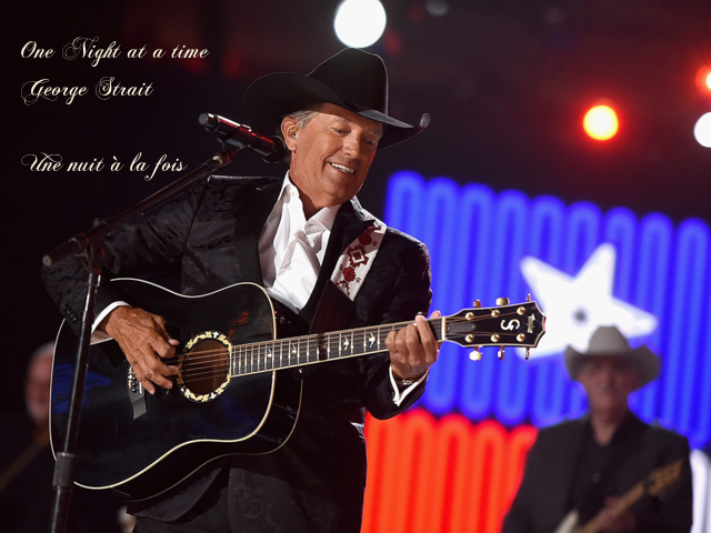 One night at a time-Une nuit à la fois~ George Strait ~
