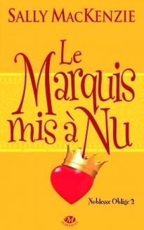 Noblesse Oblige, Le Duc mis à nu & Le marquis mis à nu by Sally MacKenzie