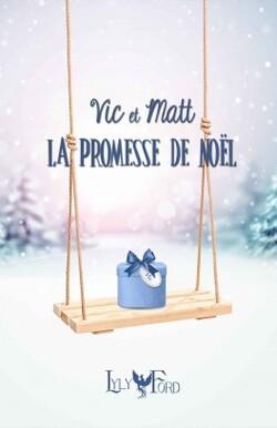 Vic et Matt : La Promesse de Noël