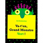 Va-t-en Grand Monstre Vert (Ed Emberley)