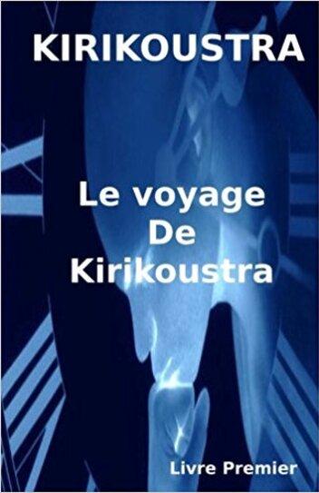 Le voyage de Kirikoustra - Kirikoustra