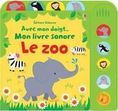 Avec mon doigt ... livre sonore - Le zoo