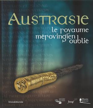 Livre de l'exposition Austrasie (Musée d'Archéologie nationale, 3 mai - 2 octobre 2017)