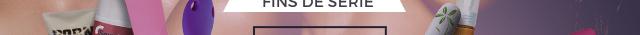 - FINS DE SÉRIE -