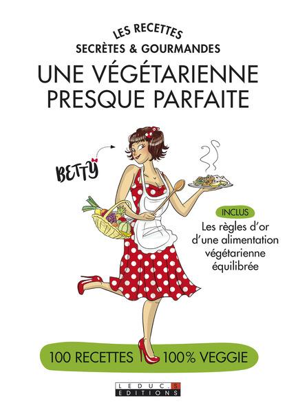 Une végétarienne presque parfaite - Alix Lefief-Delcourt