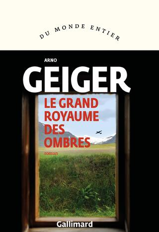 Le grand royaume des ombres Arno Geiger