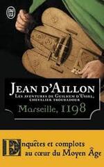 Jean d'Aillon, Marseille, 1198, J'ai lu