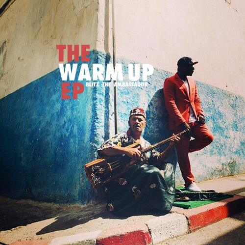 Blitz The Ambassador - The Warm Up EP (2013) [Alternative Hip Hop]
