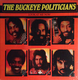 The Buckeye Politicians - Look At Me Now - Complete LP