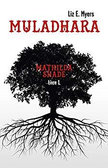 Mathilda Shade, livre 1 : Muladhara