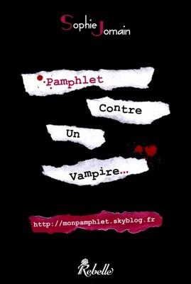Pamphlet contre un vampire... de Sophie Jomain