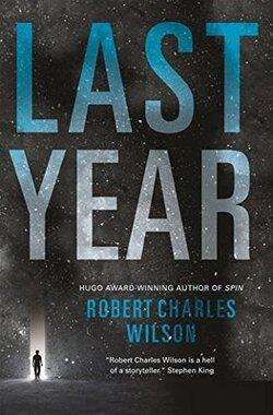 Last Year Robert Charles Wilson