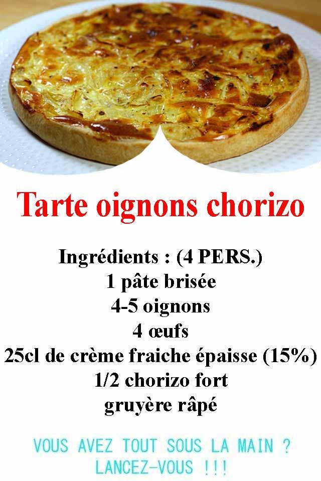 L'image contient peut-être: nourriture, texte qui dit 'Tarte oignons chorizo Ingrédients PERS.) 1 pâte brisée 4-5 oignons 4 ceufs 25cl de creme fraiche épaisse (15%) 1/2 chorizo fort gruyère râpé VOUS AVEZ TOUT SOUS LA MAIN? LANCEZ-VOUS!!!'