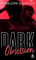 Chronique Dark Obsession de Penelope Douglas