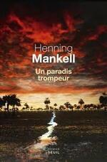Un paradis trompeur   Henning Mankell