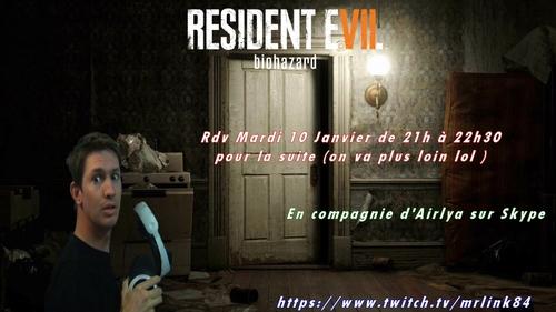 Mardi 10 janvier de 21h à 22h30 En live sur resident evil vr