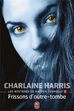 """""""Les mystères de Harper Connelly"""" T.3 de C.Harris"""