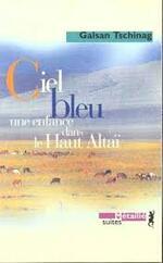 Ciel bleu   Galsan Tschinag