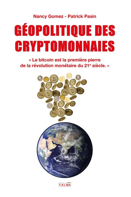 Géopolitique des cryptomonnaies - Nancy Gomez ; Patrick Pasin