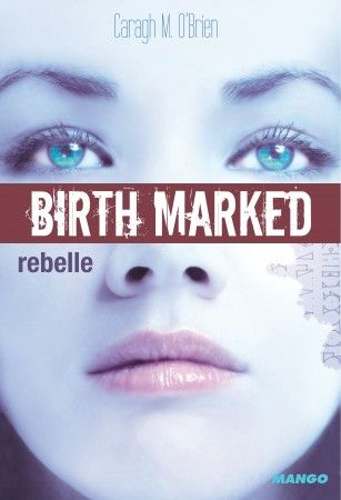 Chronique Livresque sur Birth Marked tome 1 de Caragh M. O'Brien par Charlotte
