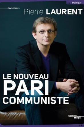 Le nouveau pari communiste, par Pierre Laurent
