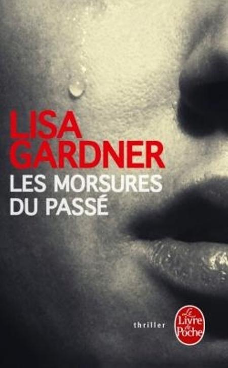 Les morsures du passé de Lisa Gardner