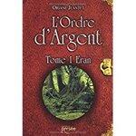 Chronique L'ordre d'Argent tome 1 : Eran d'Oriane Jeantet