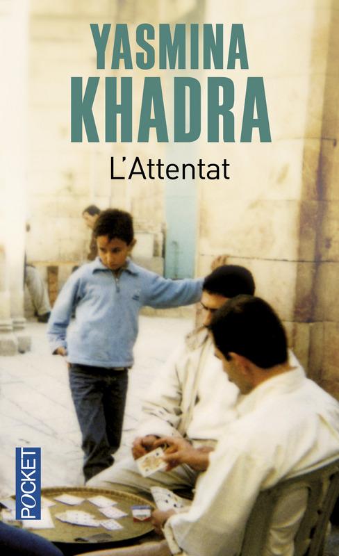 lattentat yasmina khadra bibliolingus blog livre