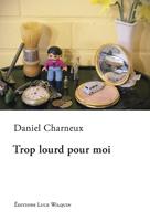 Trop lourd pour moi, Daniel CHARNEUX