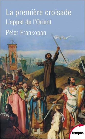 La première croisade  -  Peter Frankopan