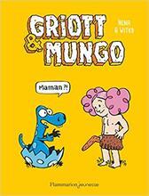 Griott et Mungo t1 maman!?