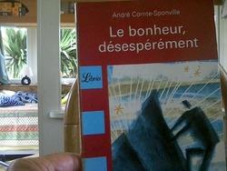 LE BONHEUR DESESPEREMENT d'André Comte-Sponville