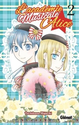 L'académie musicale Alice - Tome 02 - Tachibana Higuchi