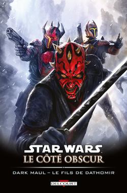 Star Wars - Le Côté Obscur - Dark Maul - Le Fils de Dathomir