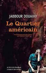 Jabbour Douaihy, Le Quartier américain, Actes sud