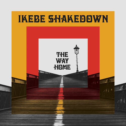Ikebe Shakedown - The Way Home (2017) [Instrumental Soul Funk]