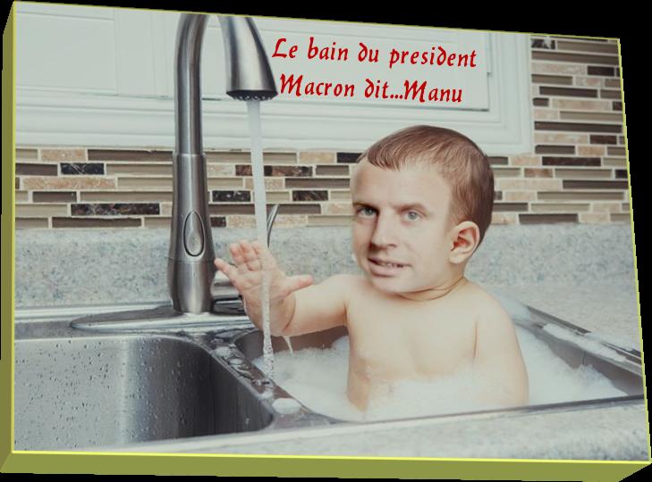Le bain du Président Macron dit...Manu (Humour)