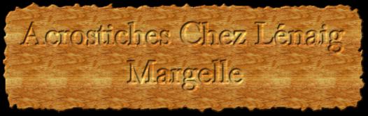 Margelle chez Lenaig. Acrostiche du mercredi 18 avril.