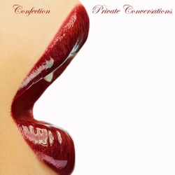 Confection - Private Conversations - Complete CD