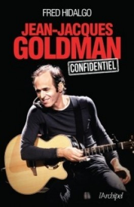 Jean-Jacques Goldman confidentiel de fred HIDALGO