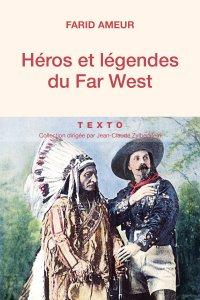 Héros et légendes du Far West - Farid Ameur