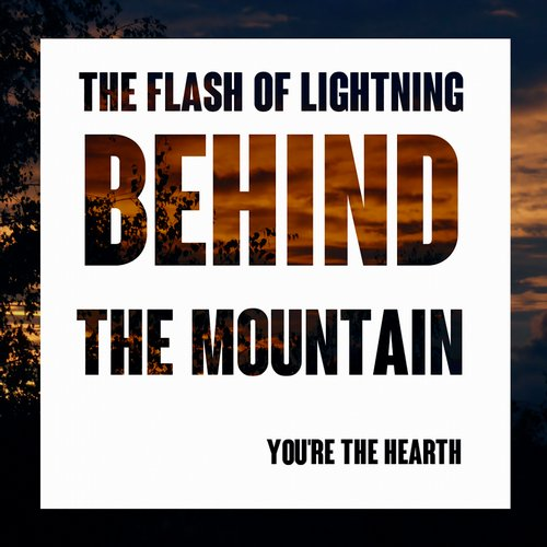 The Flash Of Lightning Behind The Mountain - You're The Hearth EP (2014) [Instrumental , Ambient]