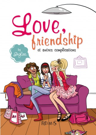 Love, friendship et autres complications, de Diglee