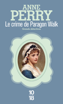 Une Enquête de Charlotte et Thomas Pitt, tome 3, Le Crime de Paragon Walk ; Anne Perry