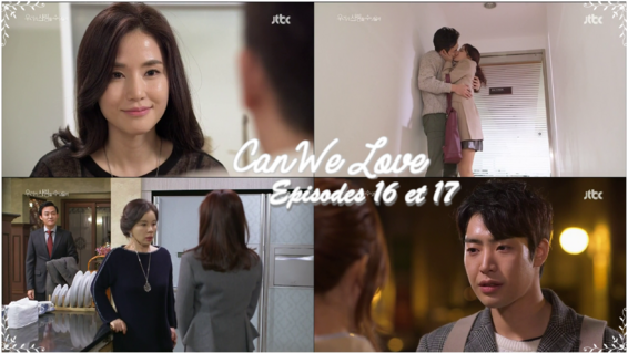 Can We Love - Episodes 16 et 17