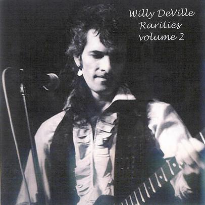 Sortis de la cave: Willy De Ville - Rarities 1 et 2