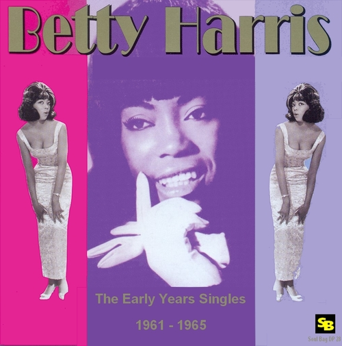 "Betty Harris : CD "" The Early Years Singles 1961-1965 "" Soul Bag Records DP 28 [ FR ]"