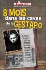 8 mois dans les caves de la Gestapo