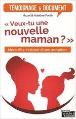 Veux-tu une nouvelle maman ? de Hazel & Adeline Fortin