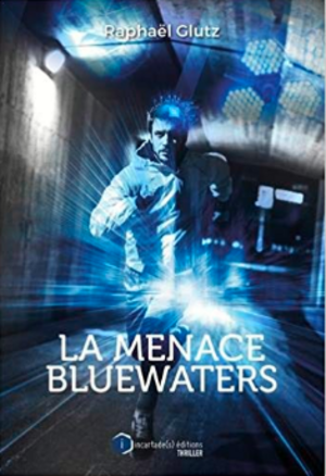 "Chronique du roman ""La menace Bluewaters"""